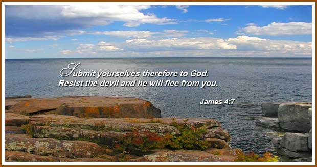 Submit yourselves therefor to God. Resist the devil and he will flee from you. | Word Blessings | Scripture memory