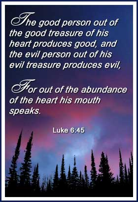 for out of the abundance of the heart his mouth speaks | Word Blessings | choose your words carefully