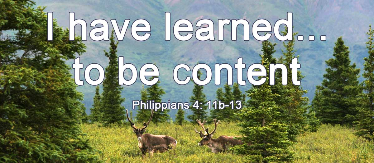 I have learned to be content! | be content
